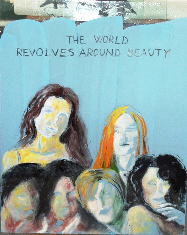 """The world revolves around beauty"" 2006"